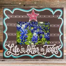 Life is Better in Texas Picture Frame