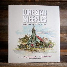 Lone Star Steeples: Historic Places of Worship in Texas