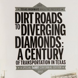 Dirt Roads to Diverging Diamonds: A Century of Transportation in Texas