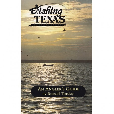 Fishing Texas: An Angler's Guide